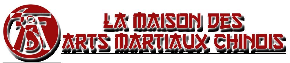La Maison des Arts Martiaux Chinois
